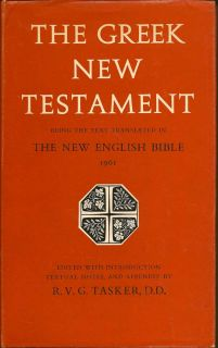 The Greek New Testament: Being The Text Translated In The New English Bible 1961. R. V. G. TASKER
