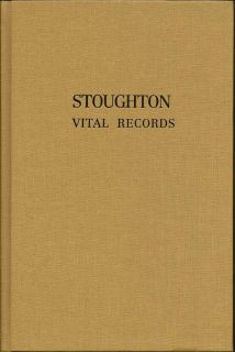 Vital Records of Stoughton, Massachusetts, To The End of the Year 1850. DAVID ALLEN LAMBERT