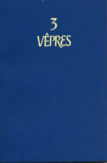Laudes Du Matin Au Temps Ordinaire; Tierce, Sexte, None & Complies; Vepres; and Laudes & Vepres...