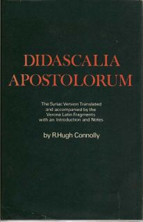 Didascalia Apostolorum: The Syriac Version Translated and Accompanied By The Verona Latin...
