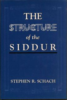 The Structure Of Siddur. STEPHEN R. SCHACH