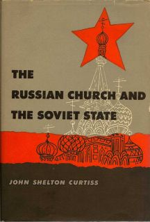 The Russian Church And The Soviet State. JOHN SHELTON CURTISS