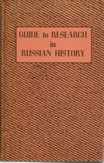 Guide To Research In Russian History. CHARLES MORLEY.