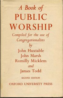 A Book Of Public Worship Compiled For The Use Of Congregationalists. JOHN et. al HUXTABLE