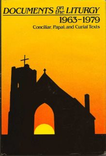 Documents On The Liturgy 1963-1979: Conciliar, Papal, and Curial Texts