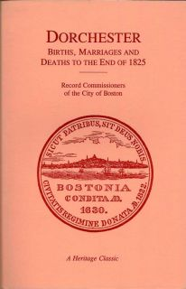 A Report Of The Record Commissioners Of The City Of Boston Containing Dorchester Births ,...