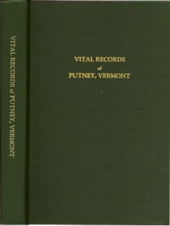 Vital Records Of Putney, Vermont To The Year 1900. KEN STEVENS