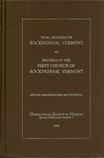 Vital Records Of Rockingham, Vermont, From The Beginning Of the Records To January 1, 1845 And Records Of The First Church Of Rockingham, Vermont, From Its Organization, October 27, 1773 To September 25, 1839. THOMAS BELLOWS PECK.