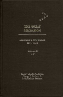 The Great Migration: Immigrants To New England 1634 - 1635, Volume II C - F. ROBERT CHARLES AND...