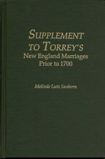 Supplement To Torrey's New England Marriages Prior to 1700. MELINDE LUTZ SANBORN