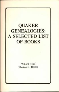 Quaker Genealogies: A Selected List Of Books. WILLARD AND HAMM HEISS, THOMAS D