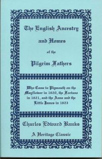 The English Ancestry And Homes Of The Pilgrim Fathers. CHARLES EDWARD BANKS