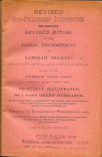 Revised Odd-Fellowship Illustrated: The Complete Revised Ritual Of The Lodge, Encampmnet And...