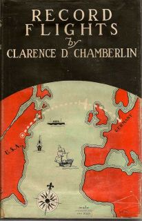 Record Flights. CLARENCE D. CHAMBERLIN.