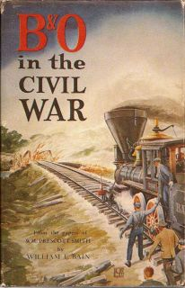 B & O In The Civil War. WM. PRESCOTT SMITH.