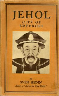 Jehol City Of Emperors. SVEN HEDIN.