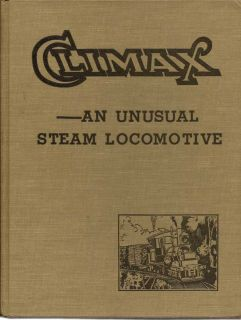 Climax - An Unusual Steam Locotmotive. THOMAS T. AND CASLER TABLER, WALTER