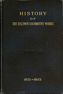 History Of The Baldwin Locomotive Works 1831-1923