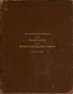 Fiftieth Anniversary Of The Incorporation Of The Pennyslvania Railroad Company