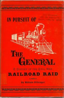 In Pursuit Of The General: A History Of The Civil War Railroad Raid. WILLIAM PITTENGER.