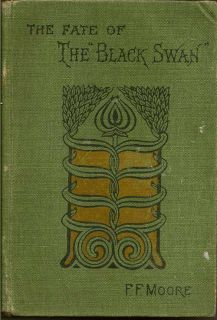 """The Fate Of The """"Black Swan"""". A Tale Of New Guinea. F. FRANKFORT MOORE."""