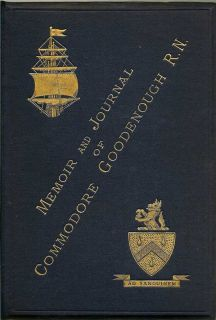 Journal Of Commodore Goodenough, During His Last Command As Senior Officer Of The Australian...
