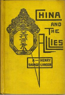 China And The Allies. A. HENRY SAVAGE-LANDOR