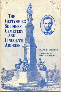 The Gettysburg Soldiers' Cemetery And Linoln's Address. FRANK L. AND ROGSTAD KLEMENT, STEVEN K