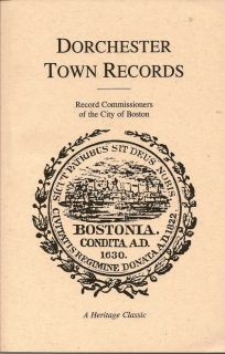 Dorchester Town Records. Fourth Report of the Record Commissioners of the City of Boston