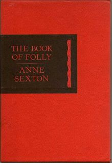 The Book Of Folly. ANNE SEXTON.