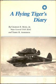 A Flying Tiger's Diary. CHARLES R. BOND JR., TERRY H. ANDERSON.