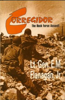 Corregidor. The Rock Force Assault, 1945. LT GEN. E. M. FLANAGAN JR
