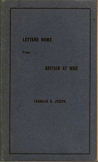 Letters Home From......... Britain At War 1941. FRANKLIN H. JOSEPH
