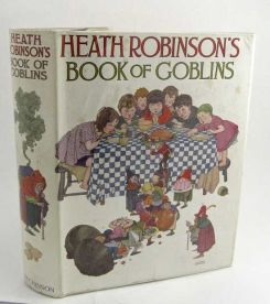 Heath Robinson's Book Of Goblins. W. HEATH ROBINSON.