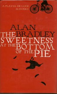 The Sweetness At The Bottom Of The Pie. ALAN BRADLEY