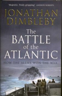 The Battle Of The Atlantic. JONATHAN DIMBLEBY.