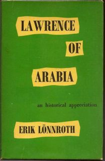 Lawrence Of Arabia: An Historical Appreciation. ERIK LONNROTH.