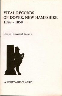 Vital Records Of Dover, New Hampshire 1686-1850