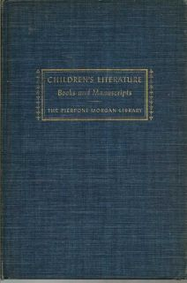 Children's Literature Books And Manuscripts. An Exhibition November 19, 1954 through February 28, 1955. HERBERT CAHOON, Compiler.