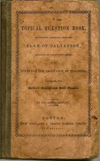 A Topical Question Book On Subjects Connected With The Plan Of Salvation Arranged In Consecutive...