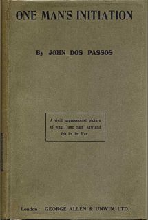 One Man's Initiation - 1917. JOHN DOS PASSOS.