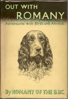 Out With Romany. Adventures With Birds And Animals. G. BRAMWELL EVENS, ROMANY OF THE B. B. C