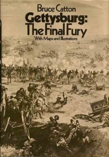 Gettysburg: The Final Fury. BRUCE CATTON.