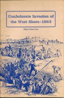 Confederate Invasion Of The West Shore - 1863. ROBERT GRANT CRIST