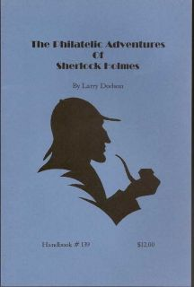 The Philatelic Adventures Of Sherlock Holmes. LARRY DODSON