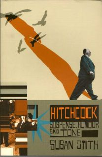 Hitchcock: Suspense, Humour And Tone. SUSAN SMITH