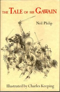 The Tale Of Sir Gawain. NEIL PHILIP.
