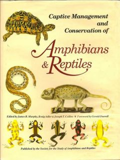 Captive Management And Conservation Of Amphibians And Reptiles. JAMES B. MURPHY, KRAIG ADLER,...