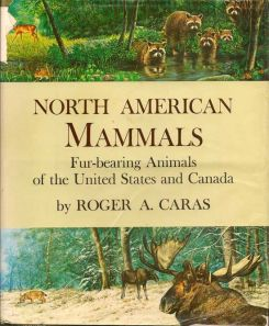 North American Mammals. Fur-Bearing Animals Of The United States. ROGER A. CARAS