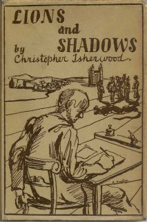 Lions And Shadows. CHRISTOPHER ISHERWOOD